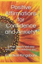 Positive Affirmations for Confidence and Anxiety!