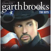 A Tribute To Garth Brooks - The Hits