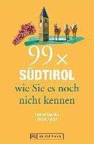 99 x Südtirol wie Sie es noch nicht kennen