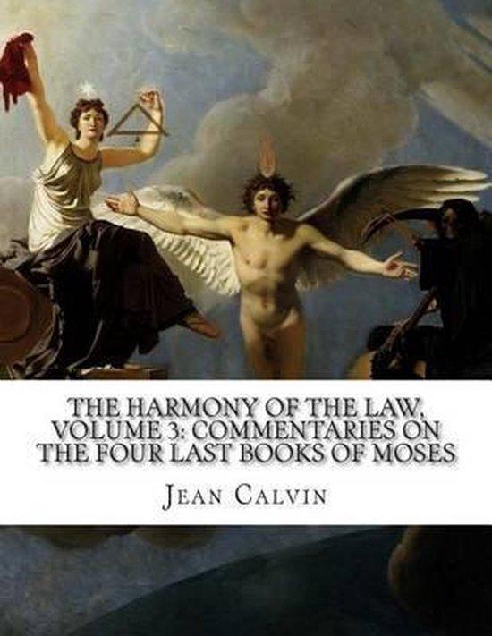 Boek cover The Harmony of the Law, Volume 3 van Jean Calvin (Paperback)