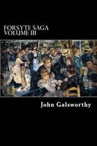 Forsyte Saga Volume III