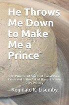 He Throws Me Down to Make Me a Prince