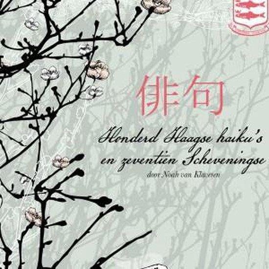 Honderd Haagse haiku's en zeventien Scheveningse - Noah van Klaveren | Readingchampions.org.uk