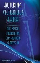 Building Victorious Faith, Part 1