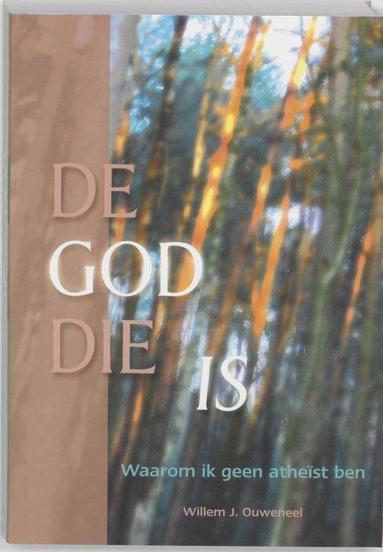 De God Die Is - W. J. Ouweneel   Readingchampions.org.uk