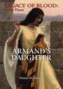 Armand's Daughter