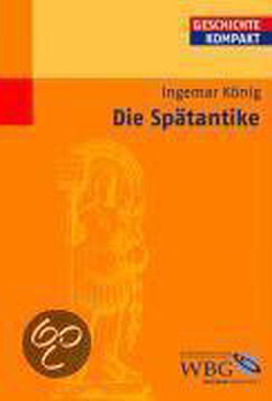 Boek cover Die Spätantike van Ingemar König (Paperback)