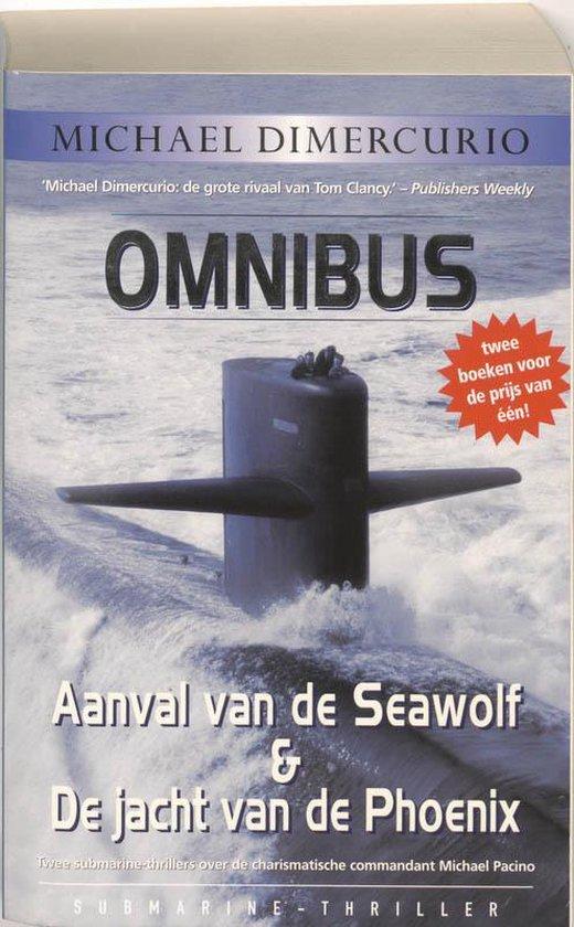 Aanval van de Seawolf & De jacht van de Phoenix omnibus - Michael Dimercurio |