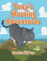 Tony's Morning Adventures