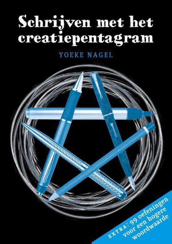 Schrijven met het creatiepentagram - Yoeke Nagel |
