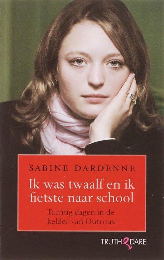 Ik was twaalf en fietste naar school - Sabine Dardenne | Fthsonline.com