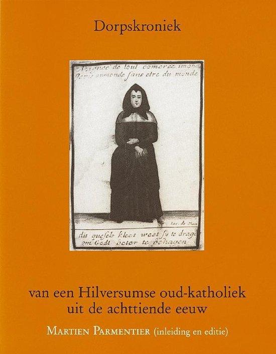 Geschiedenis van Hilversum 6 - Dorpskroniek Hiversumse Oud-Katholieke - Parmentier |