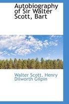 Autobiography of Sir Walter Scott, Bart