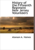 History of the Fifteenth Regiment New Jersey Volunteers