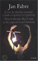 Jan Fabre - Cèst Du Theatre Comme Cètait À Esérer Et À Prévoir
