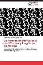 La Formacion Profesional de Filosofos y Linguistas En Mexico