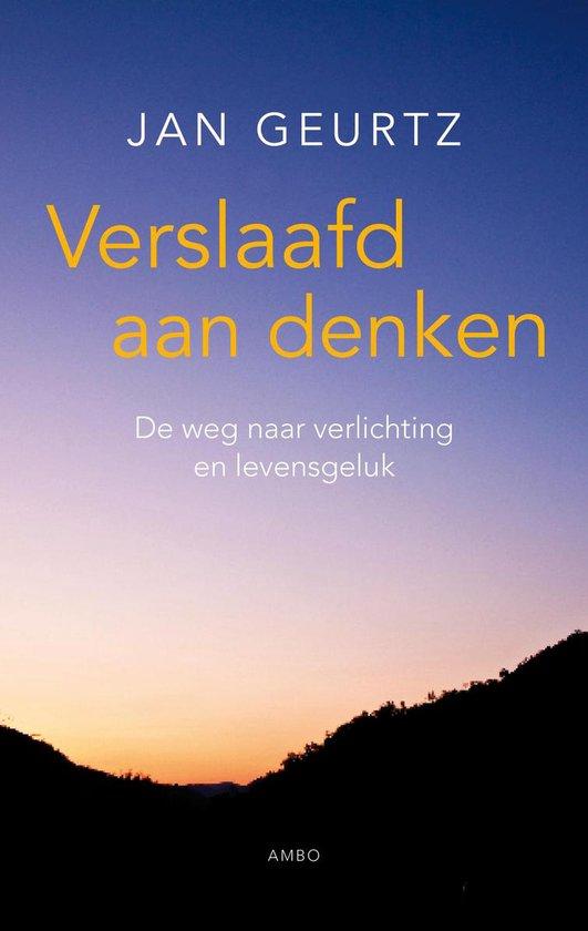 Boek cover Verslaafd aan denken van Jan Geurtz (Paperback)