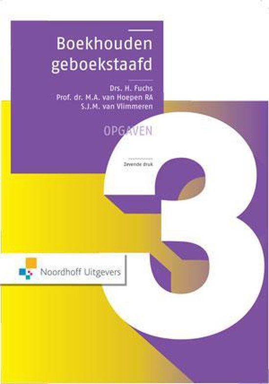 Boekhouden geboekstaafd 3 / deel Opgaven - Henk Fuchs |
