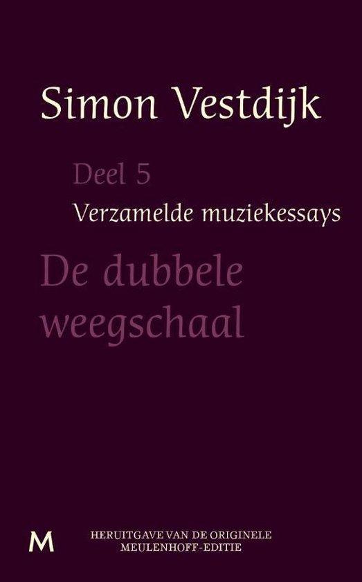 Verzamelde muziekessays 5 - De dubbele weegschaal - Simon Vestdijk | Fthsonline.com