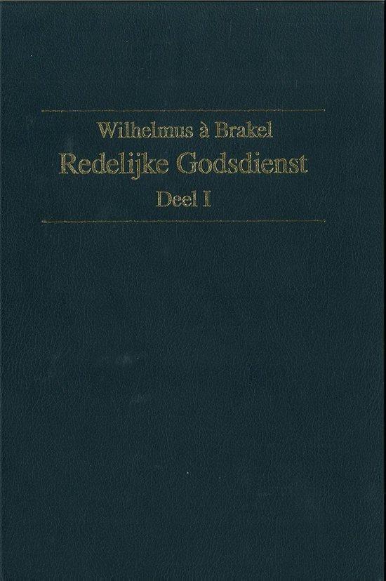 Redelijke Godsdienst / 1 - W. a Brakel | Fthsonline.com