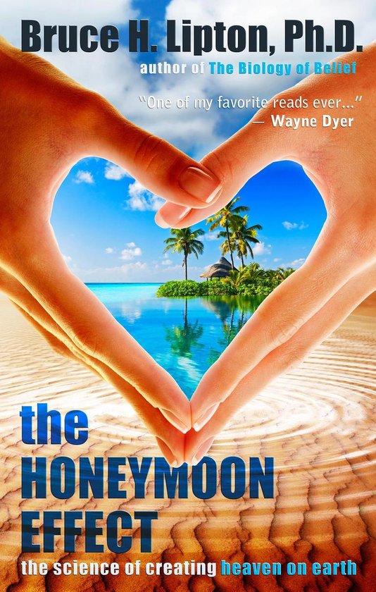 Boek cover The Honeymoon Effect: The Science of Creating Heaven on Earth van Bruce H. Lipton, Ph.D. (Onbekend)