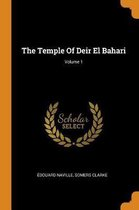 The Temple of Deir El Bahari; Volume 1