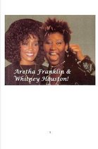 Aretha Franklin & Whitney Houston!