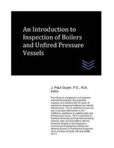 An Introduction to Inspection of Boilers and Unfired Pressure Vessels