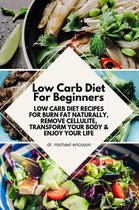 Omslag Low Carb Diet For Beginners: Low Carb Diet Recipes For Burn Fat Naturally, Remove Cellulite, Transform Your Body & Enjoy Your Life