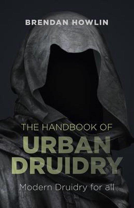 Boek cover Handbook of Urban Druidry, The - Modern Druidry for all van Brendan Howlin (Paperback)