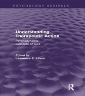 Boek cover Understanding Therapeutic Action (Psychology Revivals) van