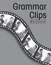Grammar Clips: Workbook