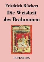 Boek cover Die Weisheit des Brahmanen van Friedrich Rückert