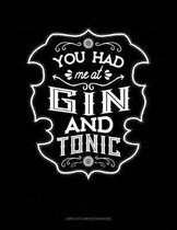 You Had Me at Gin and Tonic