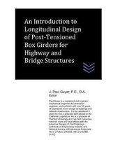 An Introduction to Longitudinal Design of Post-Tensioned Box Girders for Highway and Bridge Structures