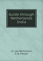 Guide Through Netherlands India