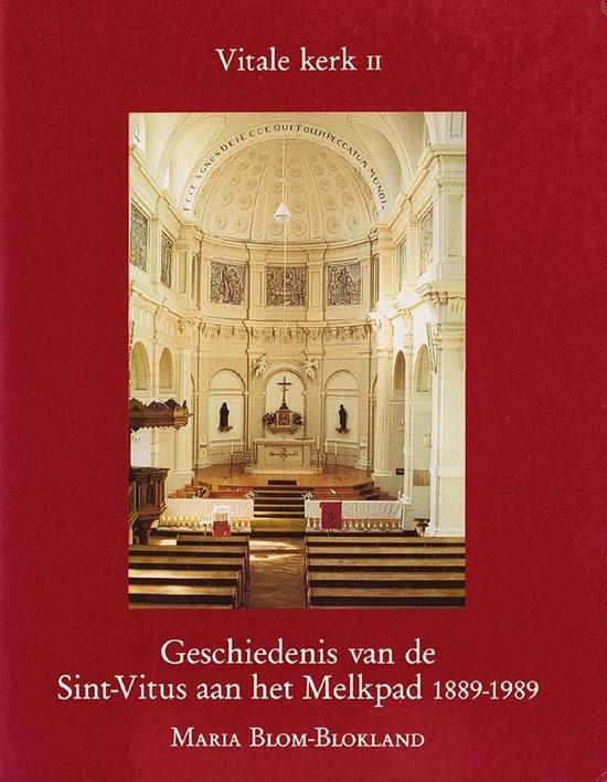 Geschiedenis van Hilversum 5 - Geschiedenis van de Sint-Vitus aan het Melkpad 1889-1989 - M. Blom Blokland |