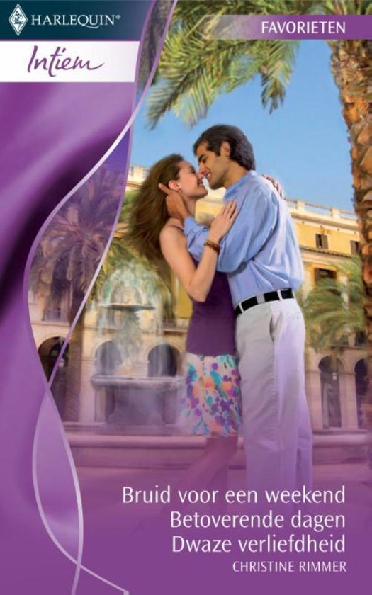 Bruid voor een weekend / Betoverende dagen / Dwaze verliefdheid - Intiem Favorieten 296, 3-in-1 - Christine Rimmer |
