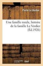 Une Famille Rurale, Histoire de la Famille Le Verdier