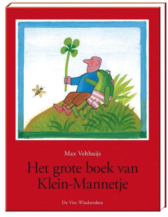 Klein-Mannetje - Het grote boek van Klein-Mannetje - Max Velthuijs | Fthsonline.com