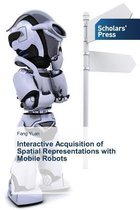 Interactive Acquisition of Spatial Representations with Mobile Robots