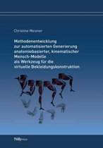 Methodenentwicklung zur automatisierten Generierung anatomiebasierter, kinematischer Mensch-Modelle als Werkzeug fur die virtuelle Bekleidungskonstruktion