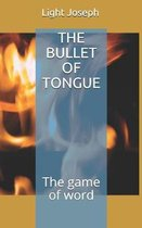 The Bullet of Tongue
