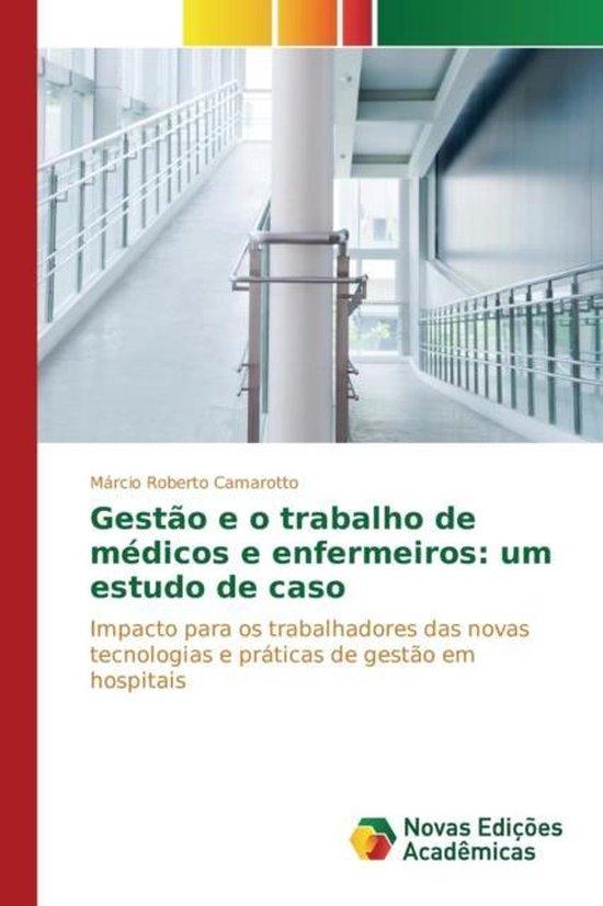Gestao E O Trabalho de Medicos E Enfermeiros