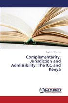 Complementarity, Jurisdiction and Admissibility