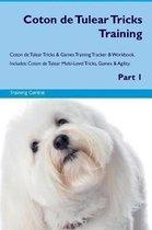 Coton de Tulear Tricks Training Coton de Tulear Tricks & Games Training Tracker & Workbook. Includes