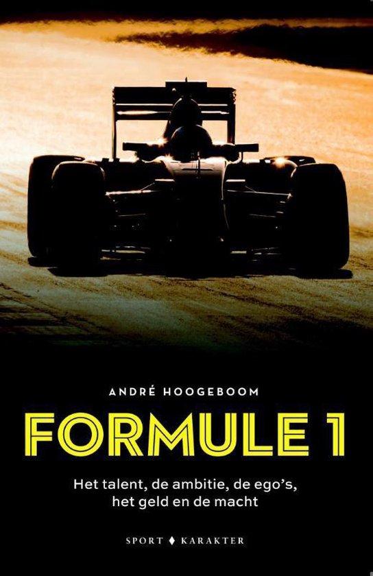 Formule 1: Het talent, de ambitie, de ego's het geld en de macht - Andre Hoogeboom | Readingchampions.org.uk
