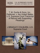T. M. Duche & Sons, Inc., Petitioner, V. the United States. U.S. Supreme Court Transcript of Record with Supporting Pleadings