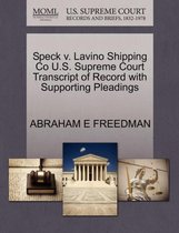 Speck V. Lavino Shipping Co U.S. Supreme Court Transcript of Record with Supporting Pleadings