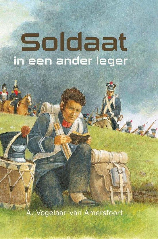 Soldaat in een ander leger - A. Vogelaar-Van Amersfoort |